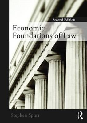 Economic Foundations of Law By Spurr, Stephen J.