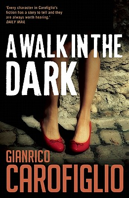 A Walk in the Dark By Carofiglio, Gianrico/ Curtis, Howard (TRN)